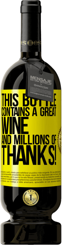 29,95 € Free Shipping | Red Wine Premium Edition MBS® Reserva This bottle contains a great wine and millions of THANKS! Yellow Label. Customizable label Reserva 12 Months Harvest 2013 Tempranillo