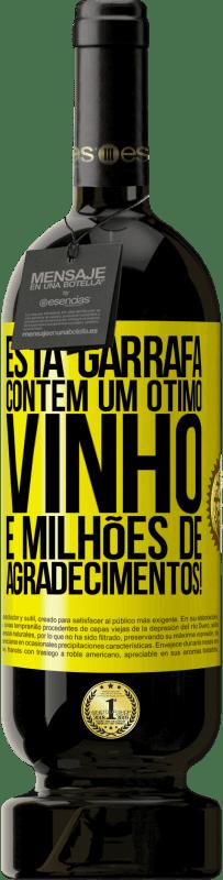 29,95 € Envio grátis | Vinho tinto Edição Premium MBS® Reserva Esta garrafa contém um ótimo vinho e milhões de AGRADECIMENTOS! Etiqueta Amarela. Etiqueta personalizável Reserva 12 Meses Colheita 2013 Tempranillo