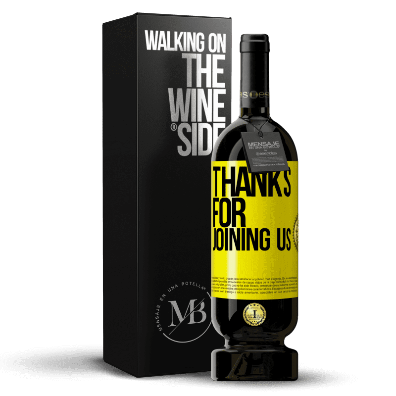 29,95 € Free Shipping | Red Wine Premium Edition MBS® Reserva Thanks for joining us Yellow Label. Customizable label Reserva 12 Months Harvest 2013 Tempranillo