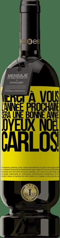 29,95 € Envoi gratuit | Vin rouge Édition Premium MBS® Reserva Merci à vous l'année prochaine sera une bonne année. Joyeux Noël, Carlos! Étiquette Jaune. Étiquette personnalisable Reserva 12 Mois Récolte 2013 Tempranillo