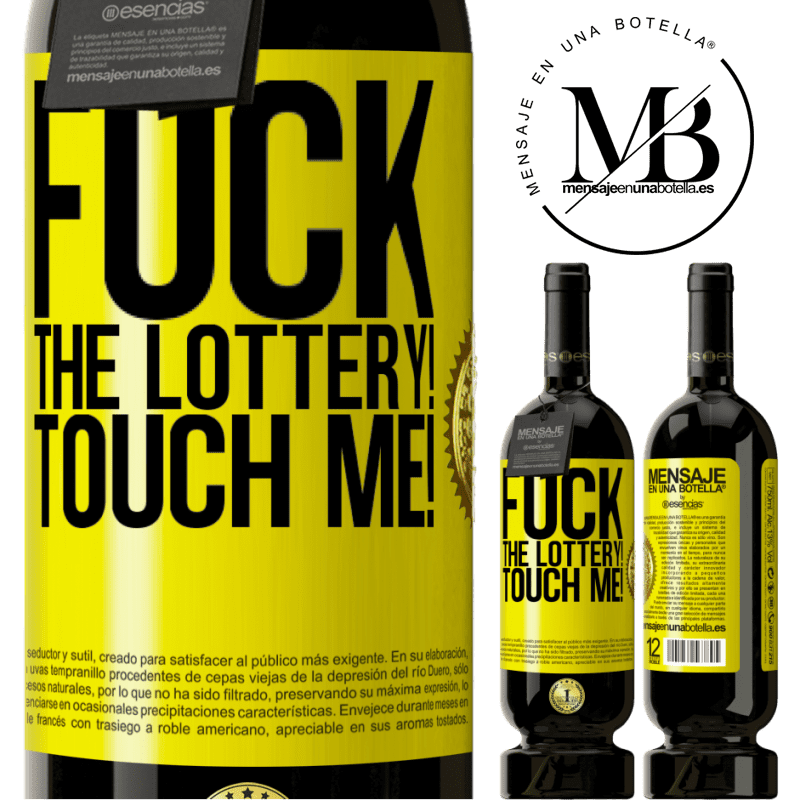 29,95 € Free Shipping | Red Wine Premium Edition MBS® Reserva Fuck the lottery! Touch me! Yellow Label. Customizable label Reserva 12 Months Harvest 2013 Tempranillo