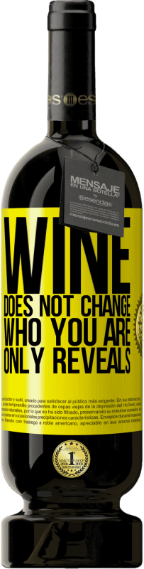 19,95 € | Red Wine Premium Edition RED MBS Wine does not change who you are. Only reveals Yellow Label. Customized label I.G.P. Vino de la Tierra de Castilla y León Aging in oak barrels 12 Months Spain Tempranillo