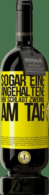 29,95 € Kostenloser Versand | Rotwein Premium Ausgabe MBS® Reserva Sogar eine angehaltene Uhr schlägt zweimal am Tag Gelbes Etikett. Anpassbares Etikett Reserva 12 Monate Ernte 2013 Tempranillo