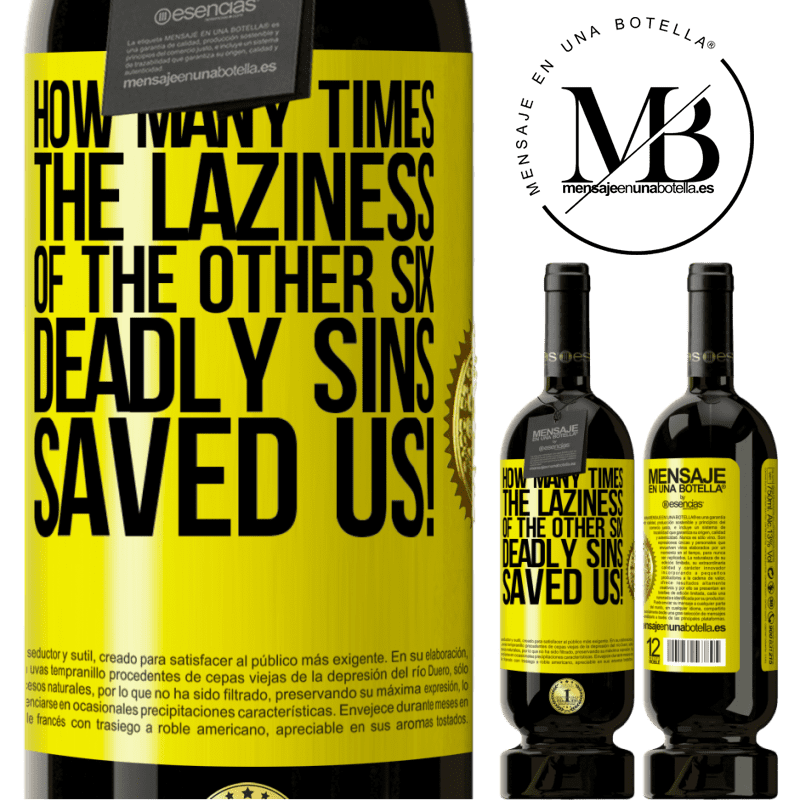 29,95 € Free Shipping | Red Wine Premium Edition MBS® Reserva how many times the laziness of the other six deadly sins saved us! Yellow Label. Customizable label Reserva 12 Months Harvest 2013 Tempranillo