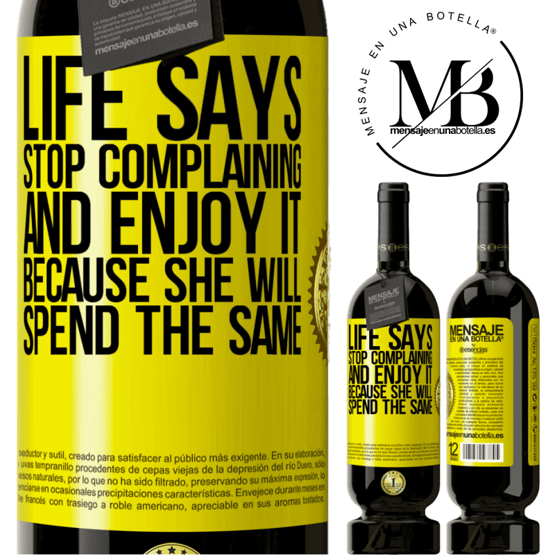 29,95 € Free Shipping | Red Wine Premium Edition MBS® Reserva Life says stop complaining and enjoy it, because she will spend the same Yellow Label. Customizable label Reserva 12 Months Harvest 2013 Tempranillo
