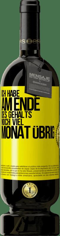 29,95 € Kostenloser Versand | Rotwein Premium Edition MBS® Reserva Ich habe am Ende des Gehalts noch viel übrig Gelbes Etikett. Anpassbares Etikett Reserva 12 Monate Ernte 2013 Tempranillo