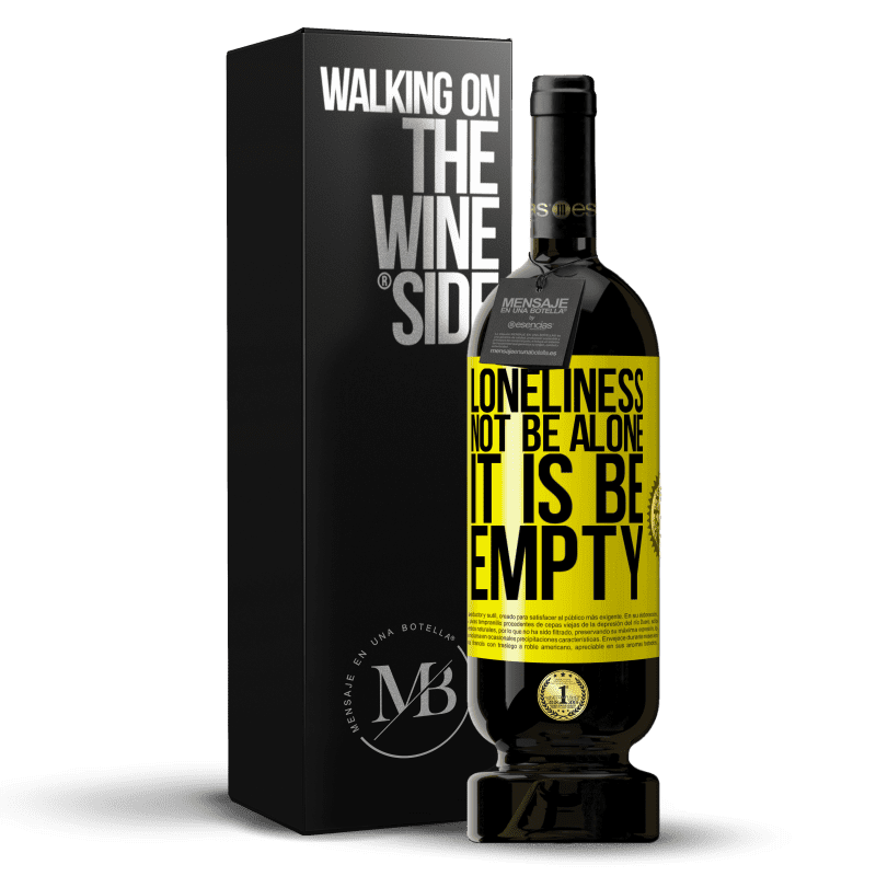 29,95 € Free Shipping | Red Wine Premium Edition MBS® Reserva Loneliness not be alone, it is be empty Yellow Label. Customizable label Reserva 12 Months Harvest 2013 Tempranillo