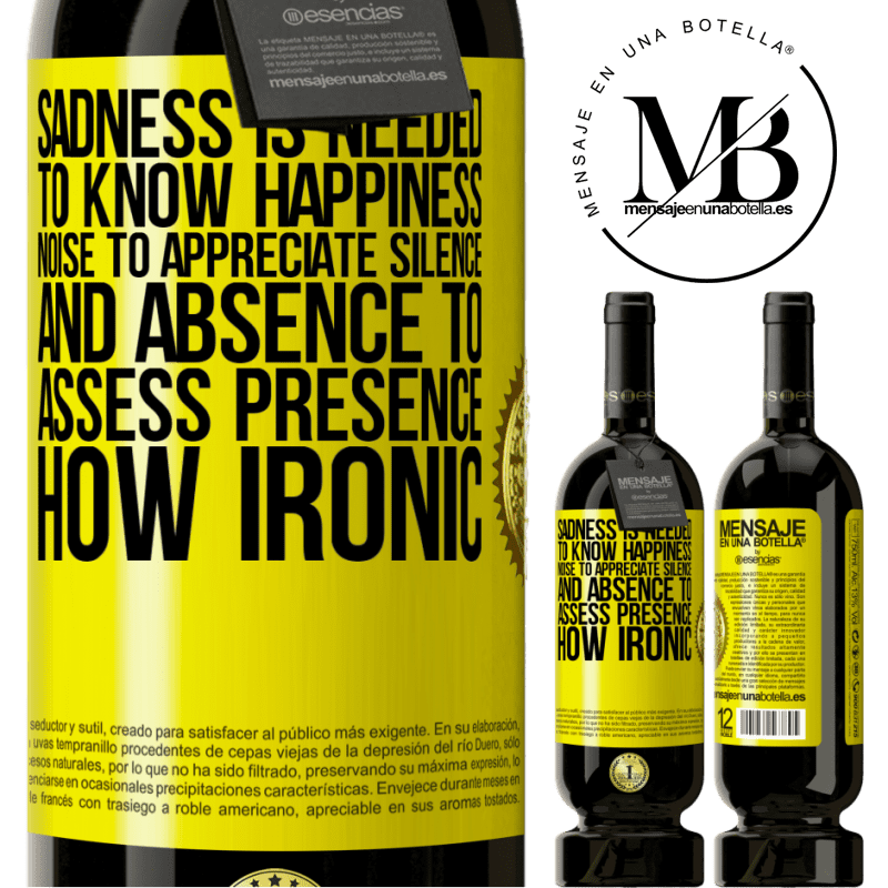 29,95 € Free Shipping | Red Wine Premium Edition MBS® Reserva Sadness is needed to know happiness, noise to appreciate silence, and absence to assess presence. How ironic Yellow Label. Customizable label Reserva 12 Months Harvest 2013 Tempranillo