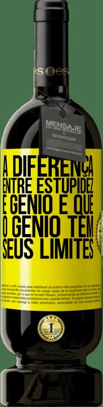29,95 € Envio grátis   Vinho tinto Edição Premium MBS® Reserva A diferença entre estupidez e gênio é que o gênio tem seus limites Etiqueta Amarela. Etiqueta personalizável Reserva 12 Meses Colheita 2013 Tempranillo