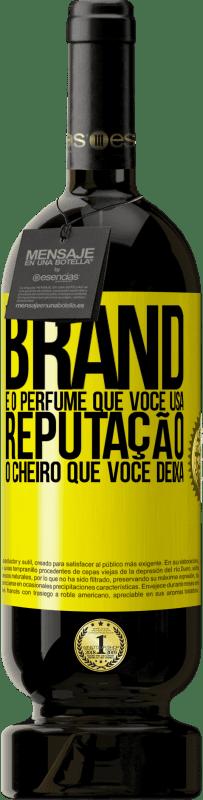 29,95 € Envio grátis | Vinho tinto Edição Premium MBS® Reserva Brand é o perfume que você usa. Reputação, o cheiro que você deixa Etiqueta Amarela. Etiqueta personalizável Reserva 12 Meses Colheita 2013 Tempranillo