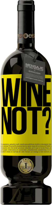 29,95 € Envoi gratuit | Vin rouge Édition Premium MBS® Reserva Wine not? Étiquette Jaune. Étiquette personnalisable Reserva 12 Mois Récolte 2013 Tempranillo
