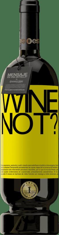 29,95 € 免费送货 | 红酒 高级版 MBS® Reserva Wine not? 黄色标签. 可自定义的标签 Reserva 12 个月 收成 2013 Tempranillo