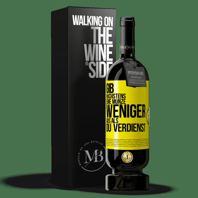 29,95 € Kostenloser Versand   Rotwein Premium Edition MBS® Reserva Geben Sie höchstens eine Münze weniger aus, als Sie verdienen Gelbes Etikett. Anpassbares Etikett Reserva 12 Monate Ernte 2013 Tempranillo