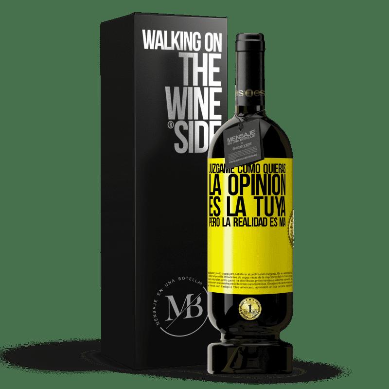 29,95 € Envoi gratuit   Vin rouge Édition Premium MBS® Reserva Jugez-moi comme vous voulez. L'opinion est la vôtre, mais la réalité est la mienne Étiquette Jaune. Étiquette personnalisable Reserva 12 Mois Récolte 2013 Tempranillo