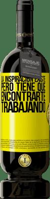 29,95 € Envío gratis | Vino Tinto Edición Premium MBS® Reserva La inspiración existe, pero tiene que encontrarte trabajando Etiqueta Amarilla. Etiqueta personalizable Reserva 12 Meses Cosecha 2013 Tempranillo