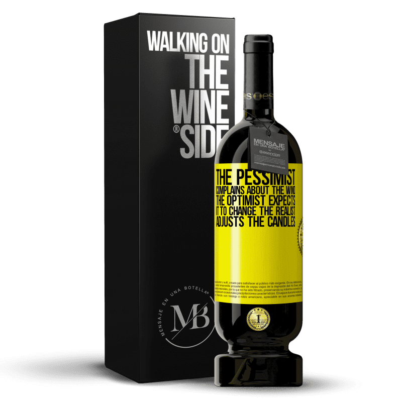 29,95 € Free Shipping | Red Wine Premium Edition MBS® Reserva The pessimist complains about the wind The optimist expects it to change The realist adjusts the candles Yellow Label. Customizable label Reserva 12 Months Harvest 2013 Tempranillo
