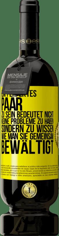 29,95 € Kostenloser Versand | Rotwein Premium Edition MBS® Reserva Ein perfektes Paar zu sein bedeutet nicht, keine Probleme zu haben, sondern zu wissen, wie man sie gemeinsam bewältigt Gelbes Etikett. Anpassbares Etikett Reserva 12 Monate Ernte 2013 Tempranillo