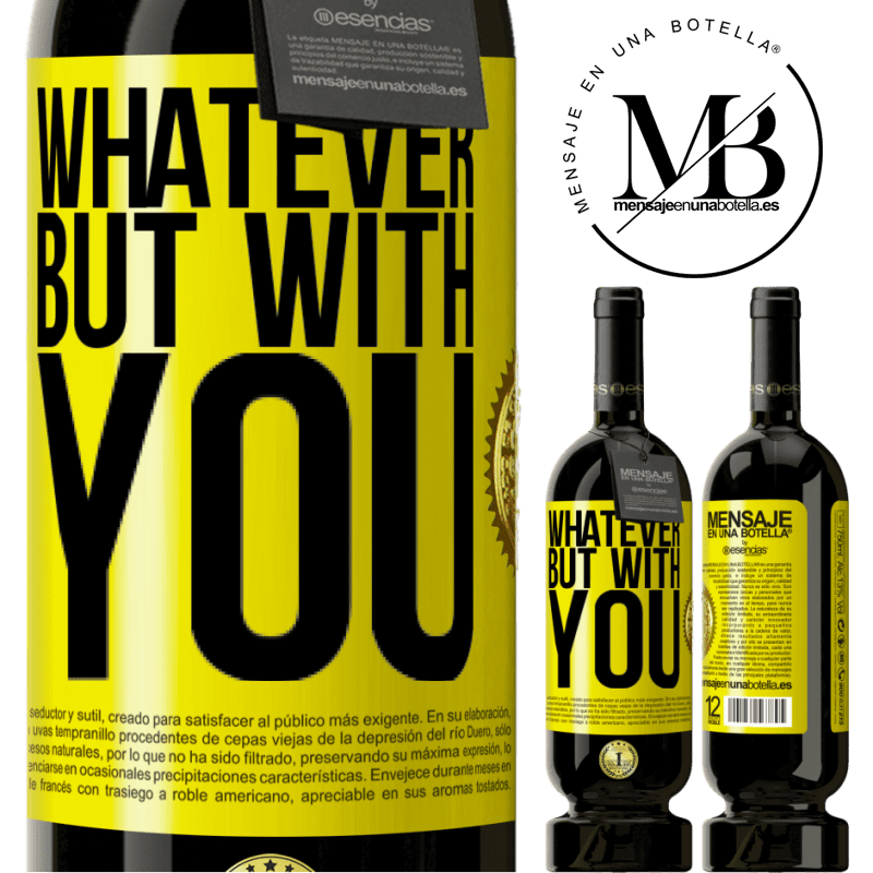 29,95 € Free Shipping | Red Wine Premium Edition MBS® Reserva Whatever but with you Yellow Label. Customizable label Reserva 12 Months Harvest 2013 Tempranillo