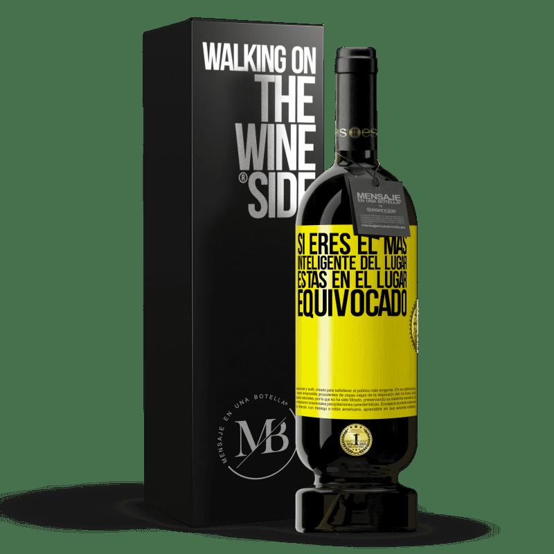29,95 € Envoi gratuit   Vin rouge Édition Premium MBS® Reserva Si vous êtes le plus intelligent de l'endroit, vous êtes au mauvais endroit Étiquette Jaune. Étiquette personnalisable Reserva 12 Mois Récolte 2013 Tempranillo