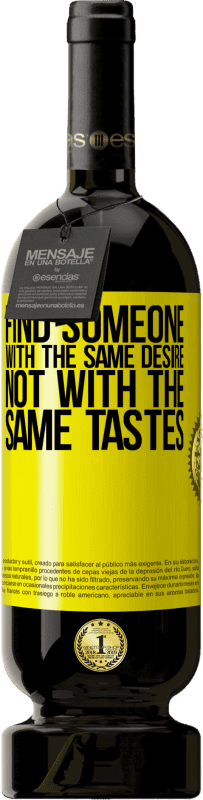29,95 € | Red Wine Premium Edition MBS Reserva Find someone with the same desire, not with the same tastes Yellow Label. Customizable label I.G.P. Vino de la Tierra de Castilla y León Aging in oak barrels 12 Months Harvest 2013 Spain Tempranillo
