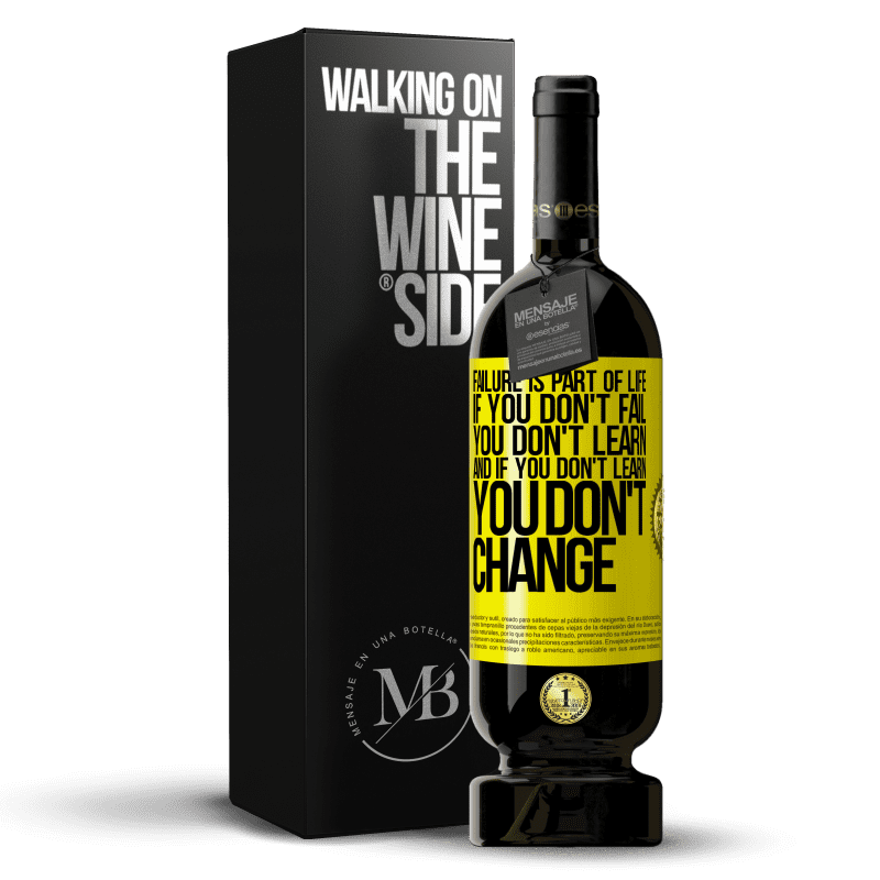 29,95 € Free Shipping | Red Wine Premium Edition MBS® Reserva Failure is part of life. If you don't fail, you don't learn, and if you don't learn, you don't change Yellow Label. Customizable label Reserva 12 Months Harvest 2013 Tempranillo