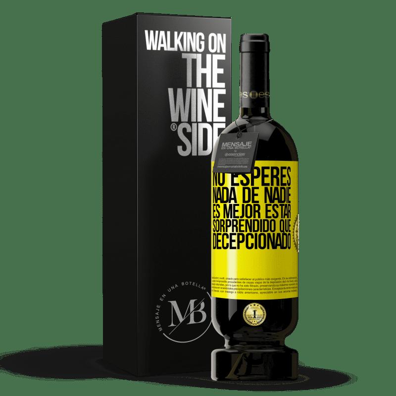 29,95 € Envoi gratuit   Vin rouge Édition Premium MBS® Reserva N'attendez rien de personne. Mieux vaut être surpris que déçu Étiquette Jaune. Étiquette personnalisable Reserva 12 Mois Récolte 2013 Tempranillo