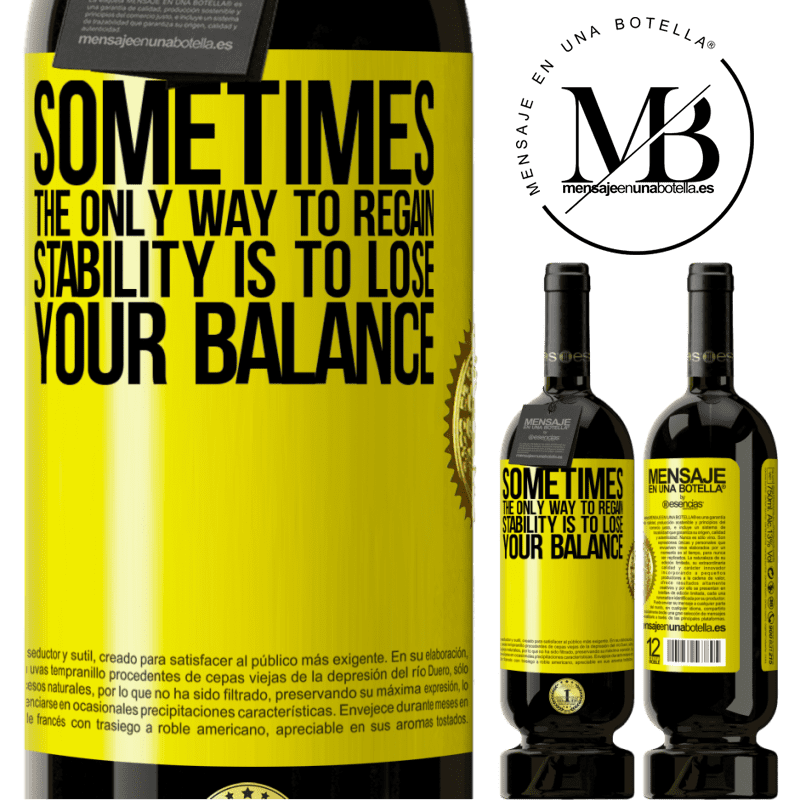 29,95 € Free Shipping | Red Wine Premium Edition MBS® Reserva Sometimes, the only way to regain stability is to lose your balance Yellow Label. Customizable label Reserva 12 Months Harvest 2013 Tempranillo
