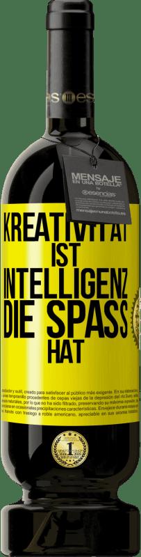 29,95 € Kostenloser Versand | Rotwein Premium Edition MBS® Reserva Kreativität ist Intelligenz, die Spaß hat Gelbes Etikett. Anpassbares Etikett Reserva 12 Monate Ernte 2013 Tempranillo