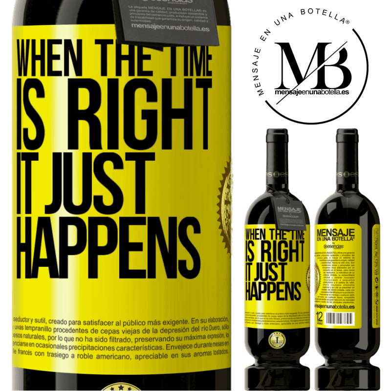 29,95 € Free Shipping | Red Wine Premium Edition MBS® Reserva When the time is right, it just happens Yellow Label. Customizable label Reserva 12 Months Harvest 2013 Tempranillo