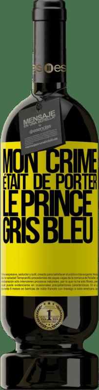 29,95 € Envoi gratuit | Vin rouge Édition Premium MBS® Reserva Mon crime était de porter le prince gris bleu Étiquette Jaune. Étiquette personnalisable Reserva 12 Mois Récolte 2013 Tempranillo