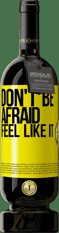 29,95 € | Red Wine Premium Edition MBS Reserva Don't be afraid, feel like it Yellow Label. Customizable label I.G.P. Vino de la Tierra de Castilla y León Aging in oak barrels 12 Months Harvest 2013 Spain Tempranillo