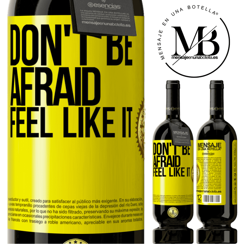 29,95 € Free Shipping | Red Wine Premium Edition MBS® Reserva Don't be afraid, feel like it Yellow Label. Customizable label Reserva 12 Months Harvest 2013 Tempranillo