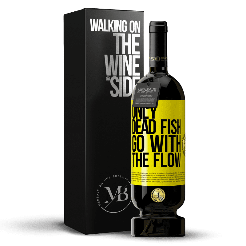 29,95 € Free Shipping | Red Wine Premium Edition MBS® Reserva Only dead fish go with the flow Yellow Label. Customizable label Reserva 12 Months Harvest 2013 Tempranillo