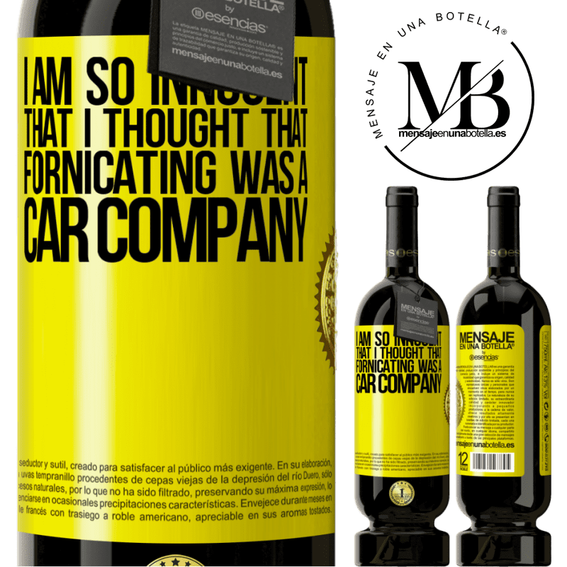 29,95 € Free Shipping | Red Wine Premium Edition MBS® Reserva I am so innocent that I thought that fornicating was a car company Yellow Label. Customizable label Reserva 12 Months Harvest 2013 Tempranillo