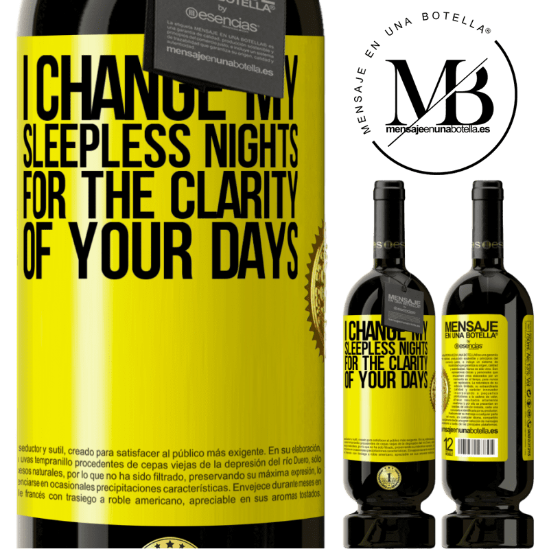 29,95 € Free Shipping | Red Wine Premium Edition MBS® Reserva I change my sleepless nights for the clarity of your days Yellow Label. Customizable label Reserva 12 Months Harvest 2013 Tempranillo