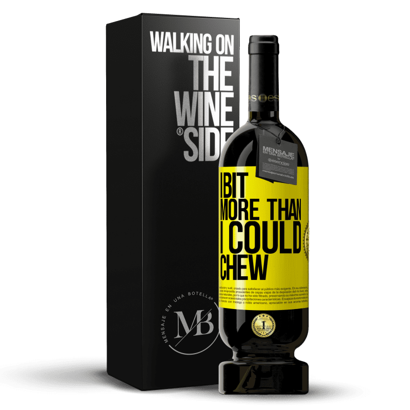 29,95 € Free Shipping | Red Wine Premium Edition MBS® Reserva I bit more than I could chew Yellow Label. Customizable label Reserva 12 Months Harvest 2013 Tempranillo