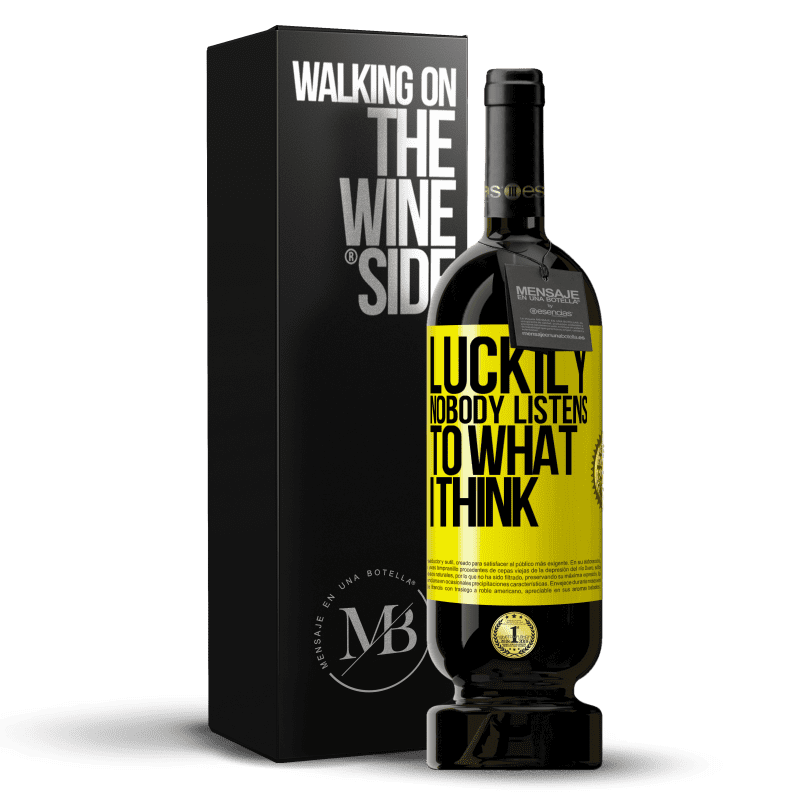 29,95 € Free Shipping   Red Wine Premium Edition MBS® Reserva Luckily nobody listens to what I think Yellow Label. Customizable label Reserva 12 Months Harvest 2013 Tempranillo