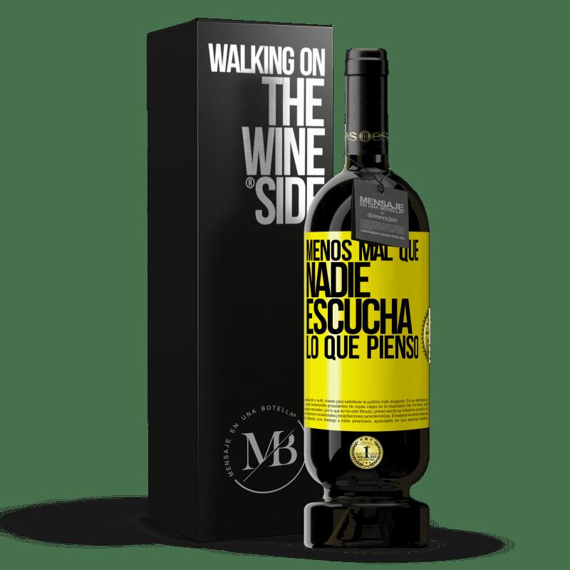 29,95 € Envoi gratuit   Vin rouge Édition Premium MBS® Reserva Heureusement, personne n'écoute ce que je pense Étiquette Jaune. Étiquette personnalisable Reserva 12 Mois Récolte 2013 Tempranillo