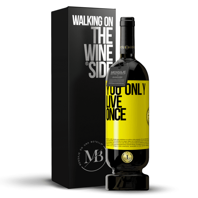 29,95 € Free Shipping | Red Wine Premium Edition MBS® Reserva You only live once Yellow Label. Customizable label Reserva 12 Months Harvest 2013 Tempranillo