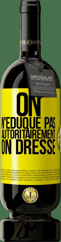 29,95 € Envoi gratuit | Vin rouge Édition Premium MBS® Reserva Avec une autorité que vous n'éduquez pas, vous formez Étiquette Jaune. Étiquette personnalisable Reserva 12 Mois Récolte 2013 Tempranillo