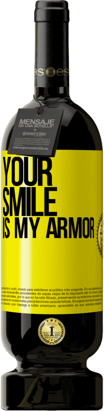 29,95 € | Red Wine Premium Edition MBS Reserva Your smile is my armor Yellow Label. Customizable label I.G.P. Vino de la Tierra de Castilla y León Aging in oak barrels 12 Months Harvest 2013 Spain Tempranillo