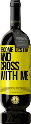 29,95 € Free Shipping   Red Wine Premium Edition MBS® Reserva Become destiny and cross with me Yellow Label. Customizable label Reserva 12 Months Harvest 2013 Tempranillo