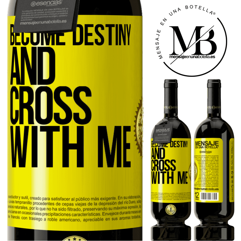 29,95 € Free Shipping | Red Wine Premium Edition MBS® Reserva Become destiny and cross with me Yellow Label. Customizable label Reserva 12 Months Harvest 2013 Tempranillo