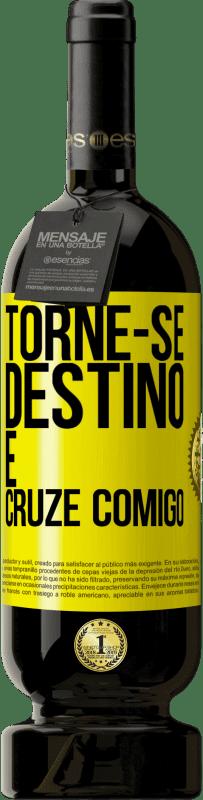 29,95 € Envio grátis | Vinho tinto Edição Premium MBS® Reserva Torne-se destino e cruze comigo Etiqueta Amarela. Etiqueta personalizável Reserva 12 Meses Colheita 2013 Tempranillo
