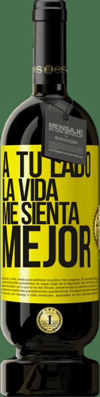 29,95 € Envío gratis | Vino Tinto Edición Premium MBS® Reserva A tu lado la vida me sienta mejor Etiqueta Amarilla. Etiqueta personalizable Reserva 12 Meses Cosecha 2013 Tempranillo