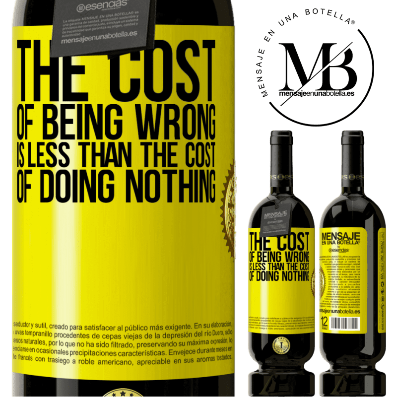 29,95 € Free Shipping | Red Wine Premium Edition MBS® Reserva The cost of being wrong is less than the cost of doing nothing Yellow Label. Customizable label Reserva 12 Months Harvest 2013 Tempranillo