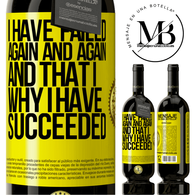 29,95 € Free Shipping   Red Wine Premium Edition MBS® Reserva I have failed again and again, and that is why I have succeeded Yellow Label. Customizable label Reserva 12 Months Harvest 2013 Tempranillo