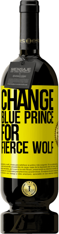 29,95 € | Red Wine Premium Edition MBS Reserva Change blue prince for fierce wolf Yellow Label. Customizable label I.G.P. Vino de la Tierra de Castilla y León Aging in oak barrels 12 Months Harvest 2016 Spain Tempranillo