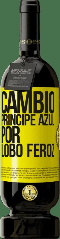 29,95 € Envío gratis | Vino Tinto Edición Premium MBS® Reserva Cambio príncipe azul por lobo feroz Etiqueta Amarilla. Etiqueta personalizable Reserva 12 Meses Cosecha 2013 Tempranillo