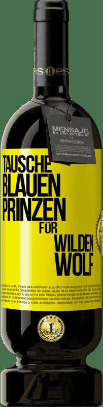 29,95 € Kostenloser Versand | Rotwein Premium Ausgabe MBS® Reserva Ersetzen Sie den blauen Prinzen durch einen wilden Wolf Gelbes Etikett. Anpassbares Etikett Reserva 12 Monate Ernte 2013 Tempranillo